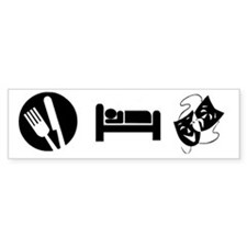 Eat Sleep Theatre Bumper Sticker