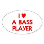 I LOVE A BASS PLAYER Sticker (Oval)