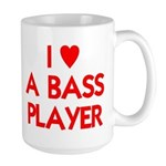 I LOVE A BASS PLAYER Large Mug