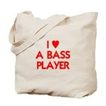 I LOVE A BASS PLAYER Tote Bag