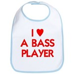 I LOVE A BASS PLAYER Bib