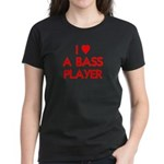 I LOVE A BASS PLAYER Women's Dark T-Shirt