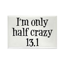 I'm Only Half Crazy 13.1 Rectangle Magnet