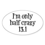 I'm Only Half Crazy 13.1 Decal