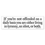 Tyrannical Offense Bumper Sticker