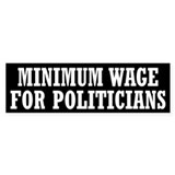 Minimum Wage Bumper Sticker