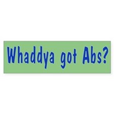 NCIS: Whaddya Got Abs? Bumper Sticker