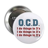 O.C.D. I do things in 3's Button