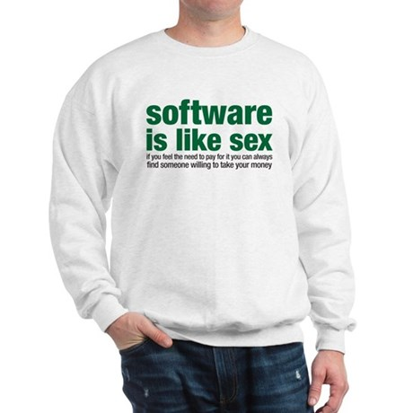 software is like sex Sweatshirt