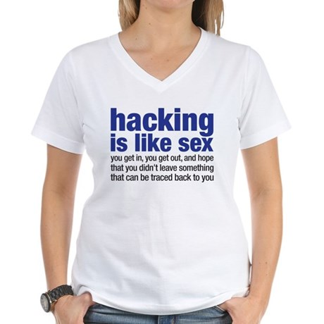 hacking is like sex Women's V-Neck T-Shirt