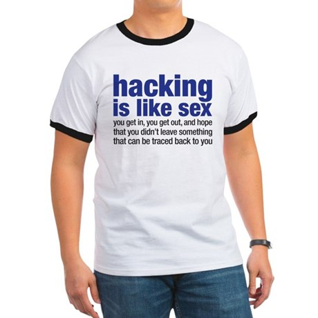 hacking is like sex Ringer T