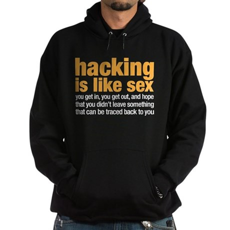 hacking is like sex Hoodie (dark)