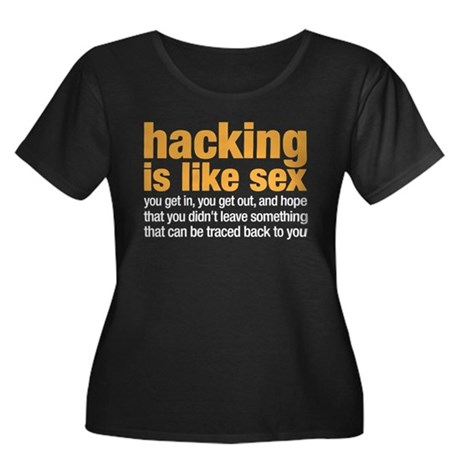 hacking is like sex Women's Plus Size Scoop Neck D