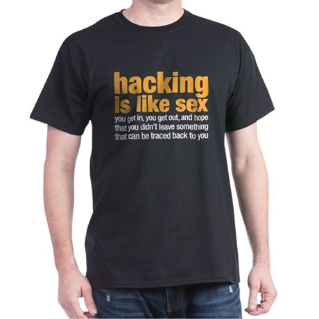 hacking is like sex Dark T-Shirt