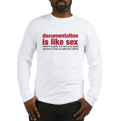 documentation is like sex Long Sleeve T-Shirt