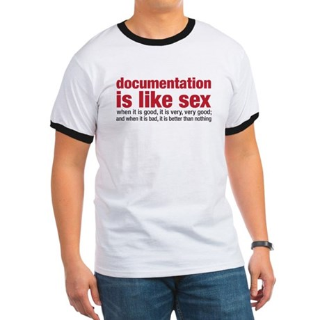 documentation is like sex Ringer T