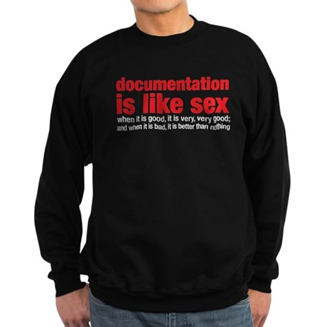 documentation is like sex Sweatshirt (dark)