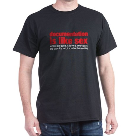 documentation is like sex Dark T-Shirt