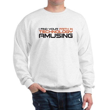 faith in technology Sweatshirt