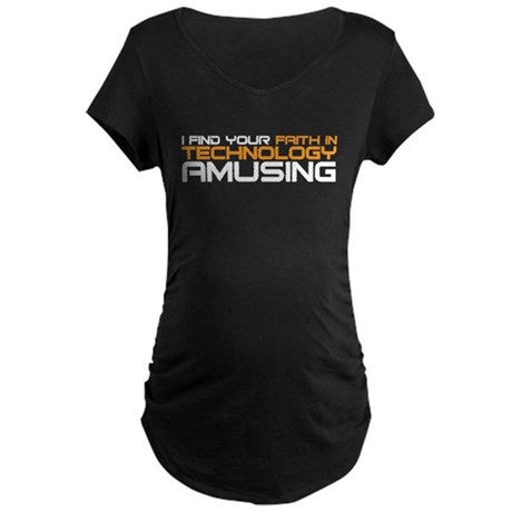 faith in technology Maternity Dark T-Shirt