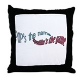 POPS THE NAME spoilins the ga Throw Pillow