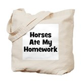 Horses Ate My Homework Tote Bag