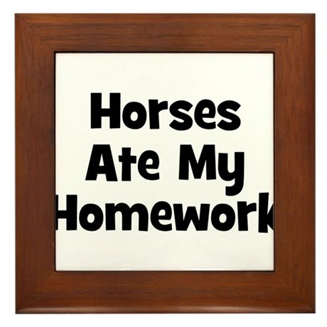 Horses Ate My Homework Framed Tile