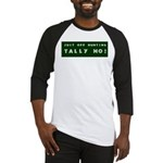 Tally Ho! Get the Baseball Jersey