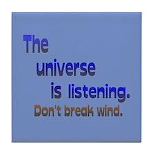 Universe Listening Don't Break Wind Tile Coaster