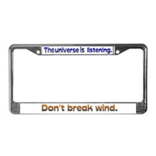 Universe Listening Don't Break Wind License Plate