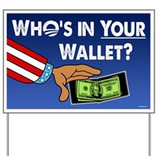 Who's in your wallet? Yard Sign