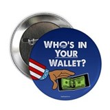 "Who's in your wallet? 2.25"" Button (10 pack)"