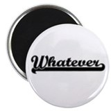 "Whatever 2.25"" Magnet (100 pack)"