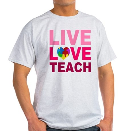 Live Love Teach Autism Light T-Shirt