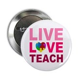 "Live Love Teach Autism 2.25"" Button"
