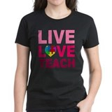 Live Love Teach Autism Tee