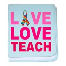 Live Love Teach Autism baby blanket