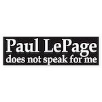 Paul LePage does not speak for me bumper sticker