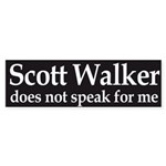 Scott Walker does not speak for me bumper sticker