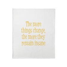 Things Remain Insane Throw Blanket