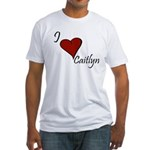 I love Caitlyn Fitted T-Shirt