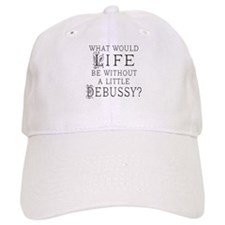 Debussy Quote Baseball Cap