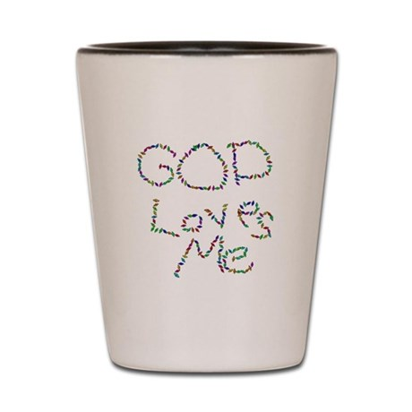 God Loves Me Shot Glass