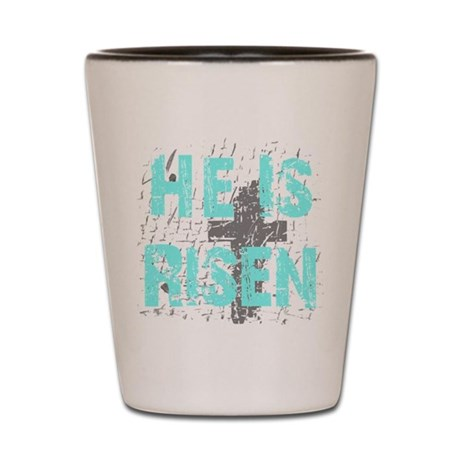 He is Risen Shot Glass