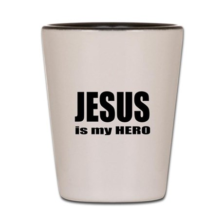 Jesus is Hero Shot Glass