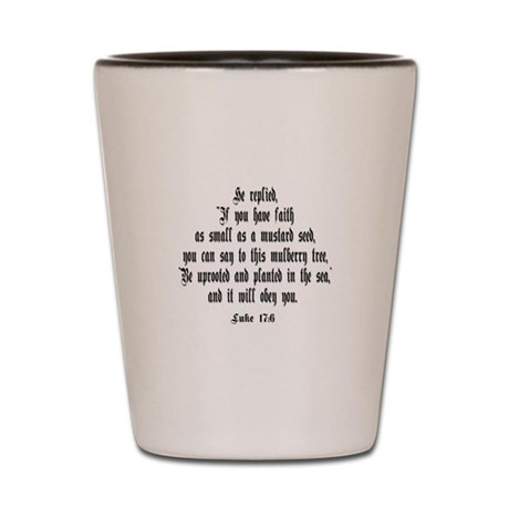 Luke 17:6 NIV Shot Glass