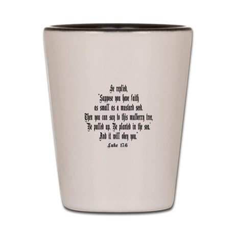 Luke 17:6 NIRV Shot Glass