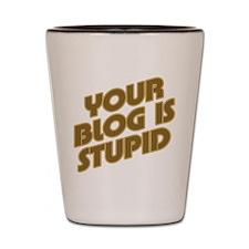 Stupid Blog Shot Glass