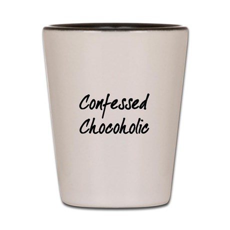 Confessed Chocoholic Shot Glass