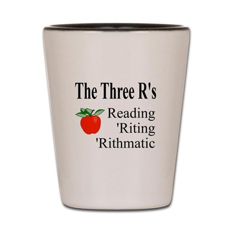 The Three R's Shot Glass